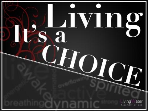 Living - It's A Choice