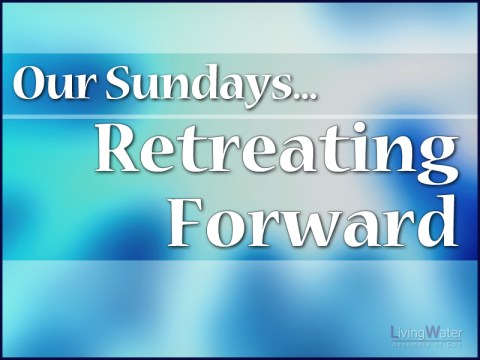 Our Sundays ... Retreating Forward