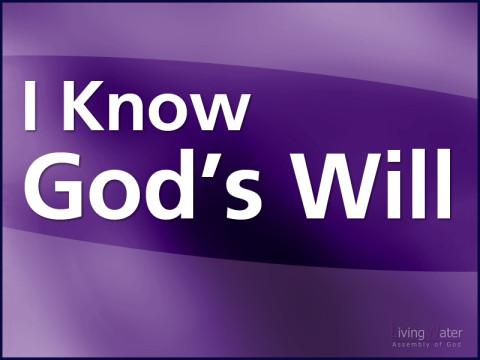 I Know God's Will