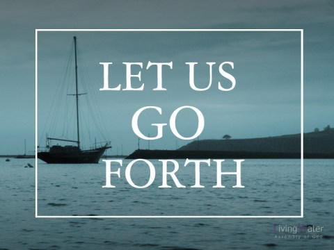 Let Us Go Forth