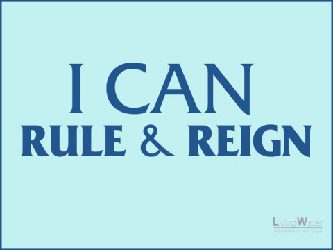 I Can Rule and Reign