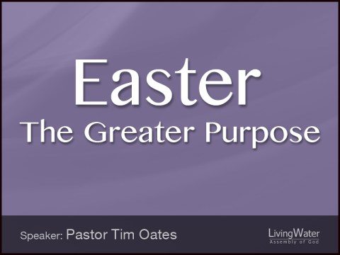 Easter - The Greater Purpose