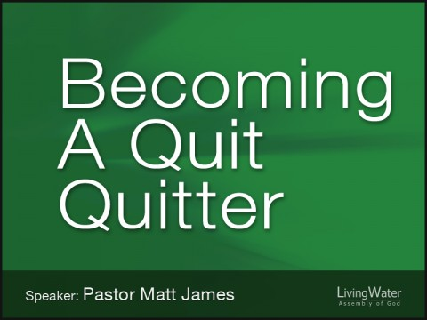 Becoming a Quit Quitter