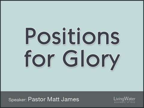 Positions for Glory