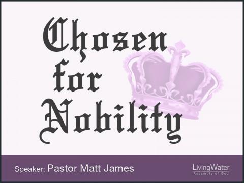 Chosen for Nobility