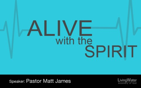 Alive with the Spirit