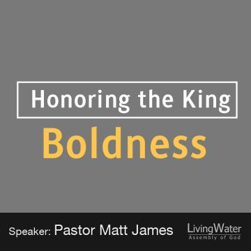 Honoring the King: Boldness