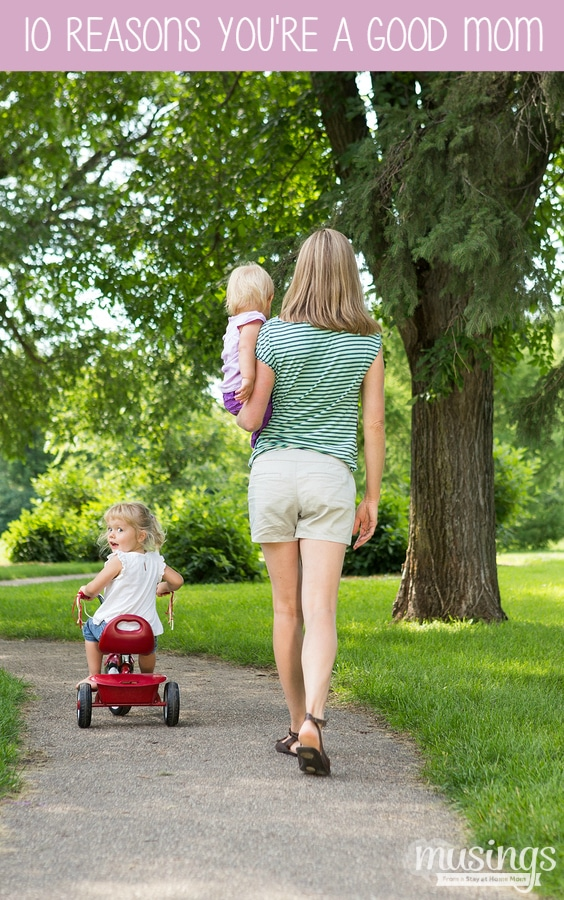 10 Reasons You're a Good Mom