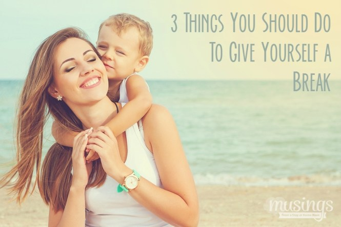 Moms, it's time to stop being so hard on yourself. Here's 3 Simple Things You Should Do to give yourself a break.
