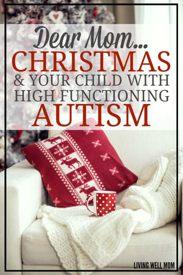 """Dear Mom of a child with high functioning autism...it's Christmas. When the holidays aren't """"the most wonderful time of the year"""" for you and your child, it's not easy."""