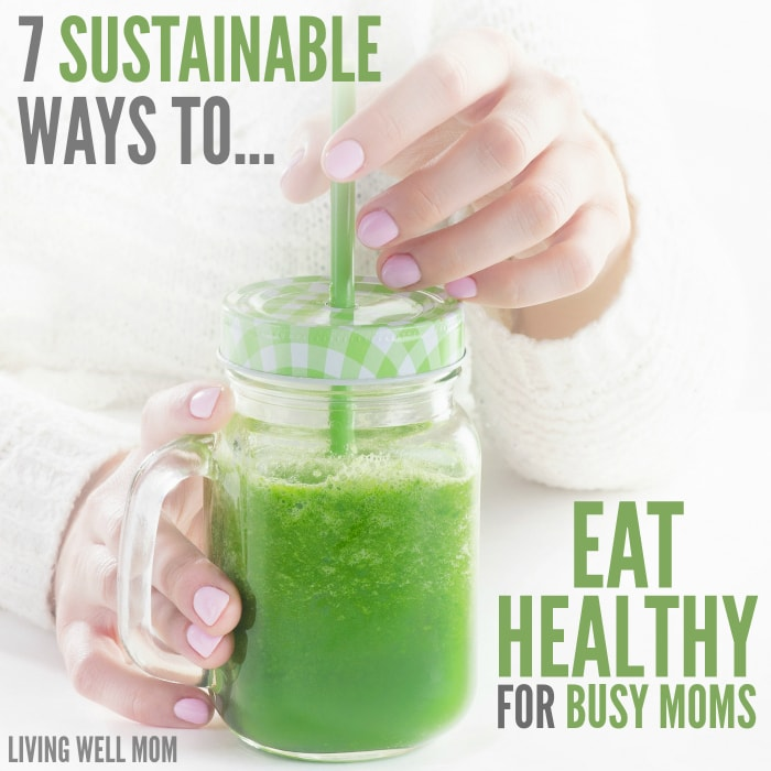 Who has time, energy, or money for dieting? Here are 7 simple ways you can eat healthy that are easy enough for busy moms and will actually last.
