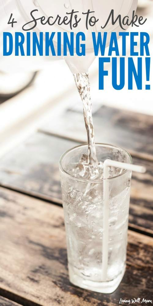 4 secrets to make drinking water more fun - you staying hydrated is good for your health, but if you're tired of forcing down 64 oz of boring water every day, try these simple tricks!