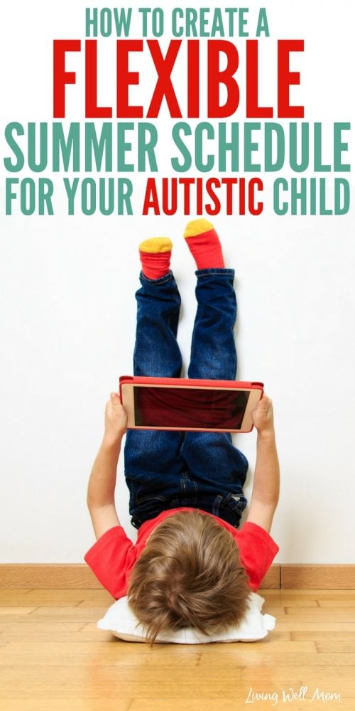 Do you dread the school to summer transition with your child who has autism? Here are 5 simple strategies for creating a flexible summer schedule that will help you both relax.