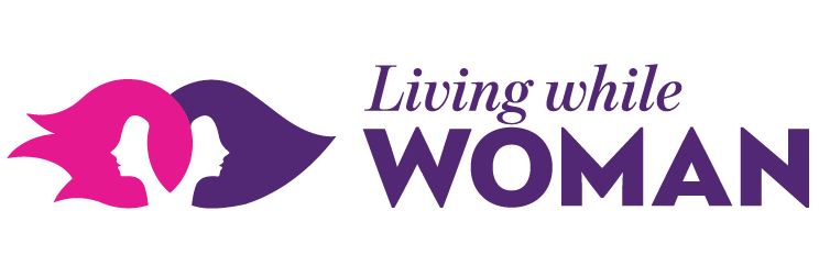 Living While Woman