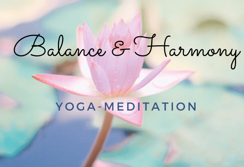 Yoga-Meditation for Balance & Harmony