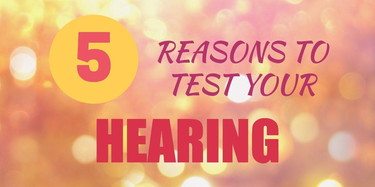 5-reasons-hearing-tested