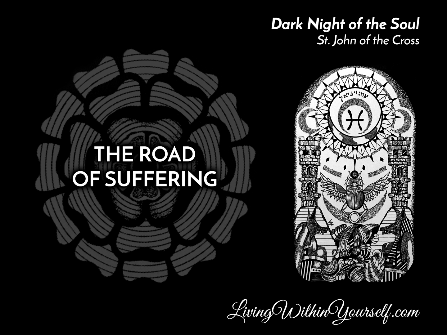 The Dark Night of the Soul - The Road of Suffering