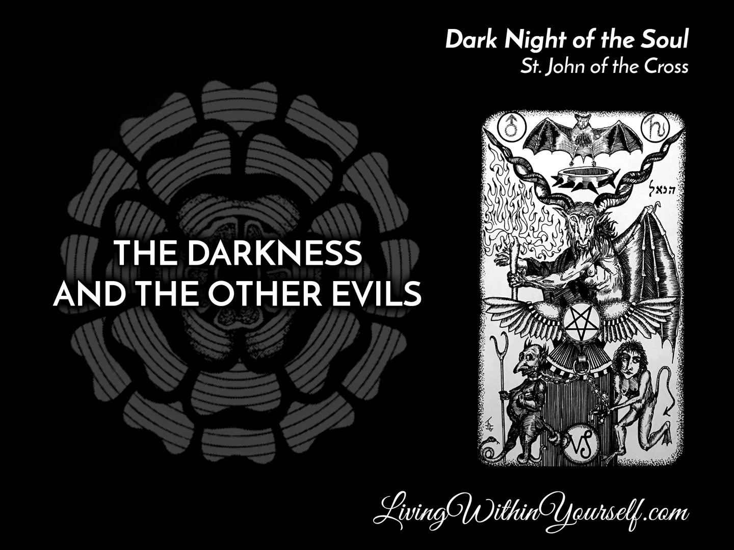 The Dark Night of the Soul - The Darkness and the Other Evils