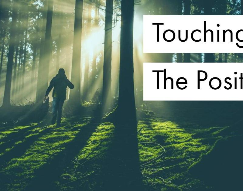 Touching The Positives