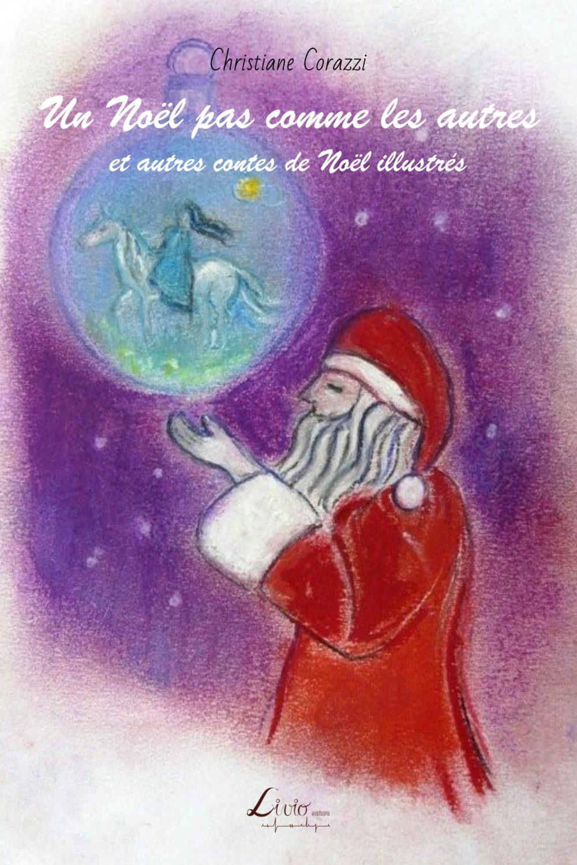 Un Noël pas comme les autres et autres contes de Noël illustrés