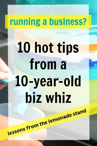 running a business? 10 hot tips from a 10-year-old biz whiz