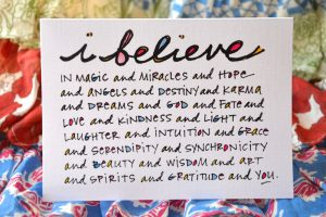 I believe in magic and miracles...and you.