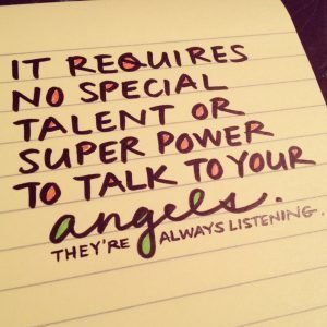 It takes no special talent or super power to talk to your angels. They're always listening. (via livlane.com)