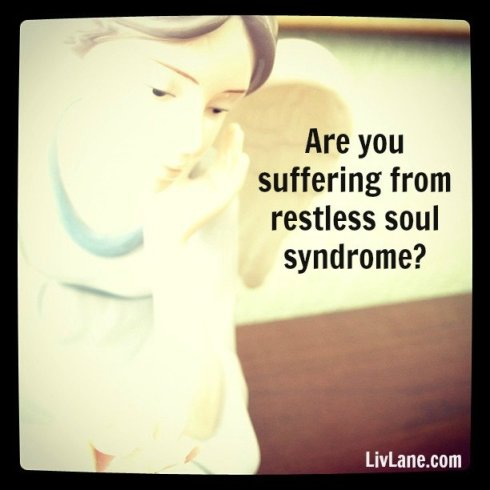 are you suffering from restless soul syndrome? here's how to find a cure...