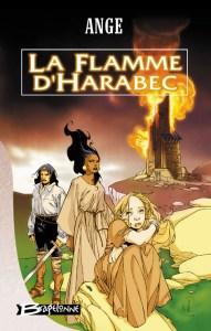 """Couverture du livre """"La flamme d'Harabec"""" écrit par Ange, publié aux éditions Bragelonne"""