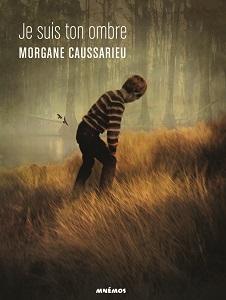 """Couverture du livre """"Je suis ton ombre"""" de Morgane Caussarieu"""