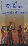 Les voiles d illusion Autremonde tome 4 Tad Williams