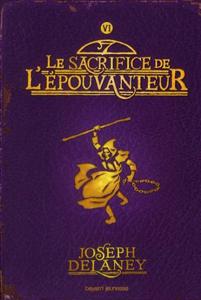 Couverture Le sacrifice de l'épouvanteur de Joseph Delaney