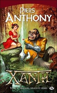 Couverture du tome 5 de Xanth : Amours, délices et ogres de Piers Anthony