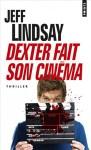 Dexter fait son cinéma de Jeff Lindsay, couverture du tome 7