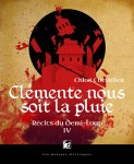 Couverture du roman Clémente nous soit la pluie de Chloé Chevalier