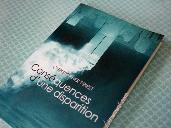 """Photographie du roman de Christopher Priest titré """"Conséquences d'une disparition"""" paru aux éditions Denoël"""
