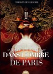 "Couverture du roman ""Dans l'ombre de Paris"" de Morgan of Glencoe"