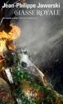 """Couverture du roman """"Chasse royale"""" de Jean-Philippe Jaworski, la partie 1 de Chasse royale et le tome 2 de la série Rois du monde"""