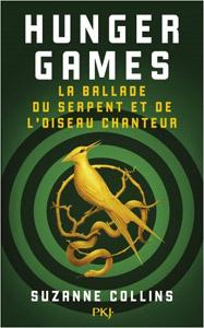 Préquelle d'Hunger Games : La ballade du serpent et de l'oiseau chanteur de Suzanne Collins