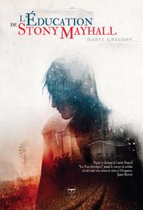 Couverture du livre L'éducation de Stony Mayhall de Daryl Gregory