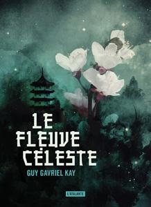 """Couverture du roman """"Le fleuve céleste"""" de Guy Gavriel Kay, deuxième tome de la série """"Sous le ciel"""""""