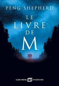 """Roman """"Le livre de M"""" de Peng Sheperd aux éditions Albin Michel Imaginaire"""