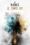 Couverture de la novella Le temps fut d'Ian McDonald
