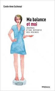 Couverture du livre Ma balance et moi de Carole-Anne Eschenazi