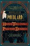 Nouvelles de Poudlard de J.K. Rowling - Héroïsme, Tribulations et passe-temps dangereux