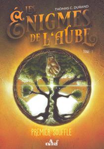 Couverture du roman Premier souffle de Thomas C. Durand, tome 1 des énigmes de l'aube