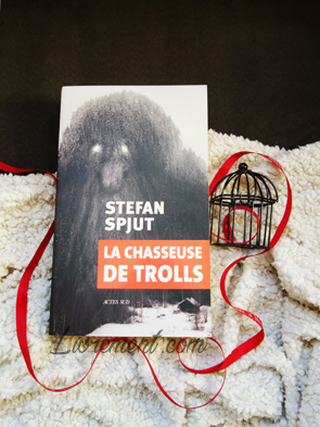 """Mise en scène du roman de Stefan Spjut """"La chasseuse de trolls"""""""