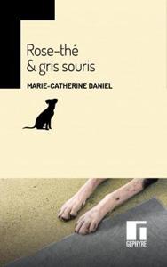Couverture du roman Rose-thé et gris souris de Marie-Catherine Daniel