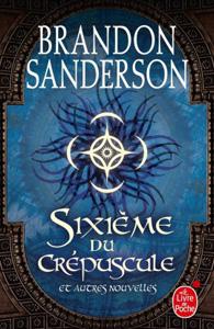 Couverture du recueil de nouvelles Sixième du Crépuscule de Brandon Sanderson