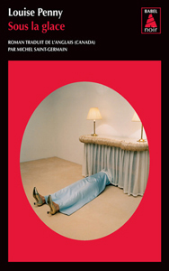 Couverture du roman Sous la glace de Louise Penny, tome 2 des enquetes d'Armand Gamache